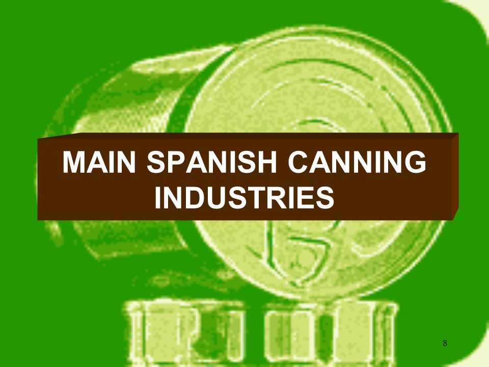 8 MAIN SPANISH CANNING INDUSTRIES