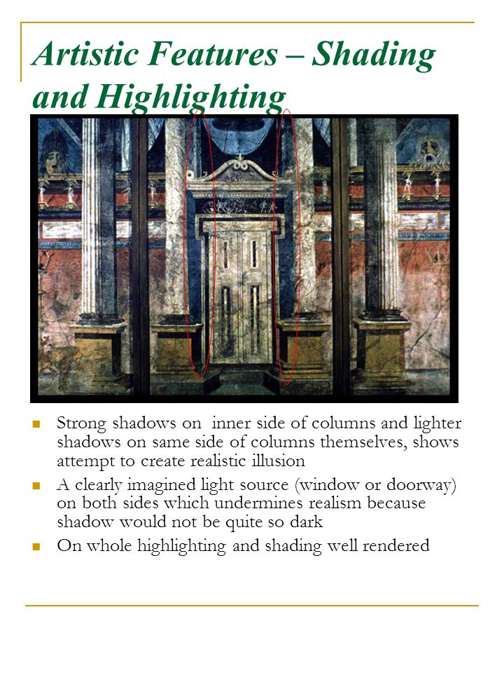 Artistic Features – Shading and Highlighting Strong shadows on inner side of columns and lighter shadows on same side of columns themselves, shows att