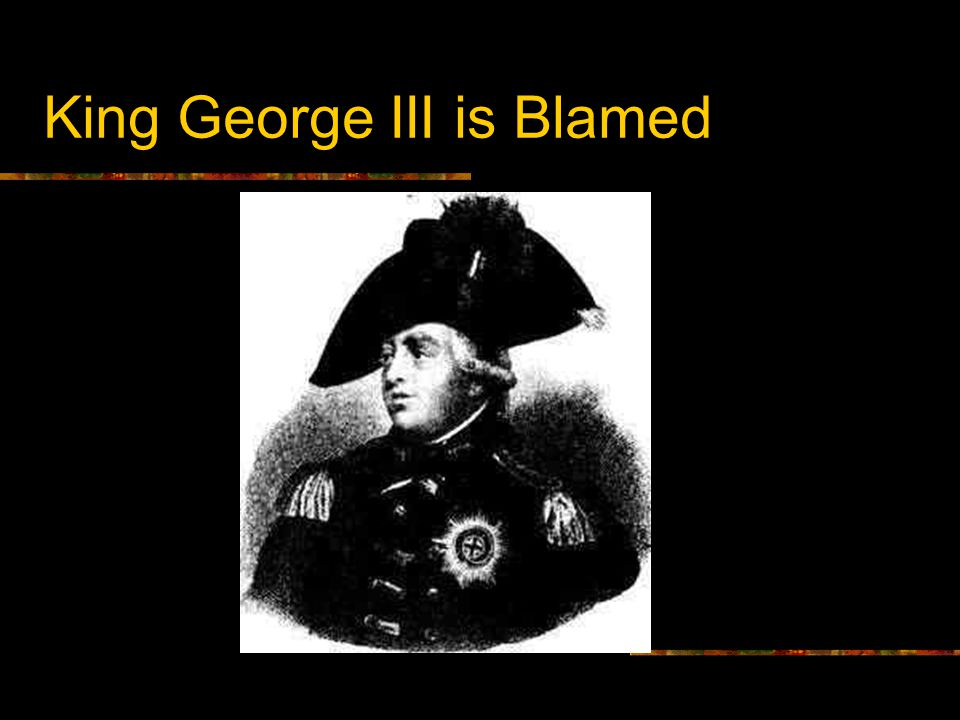 King George III is Blamed