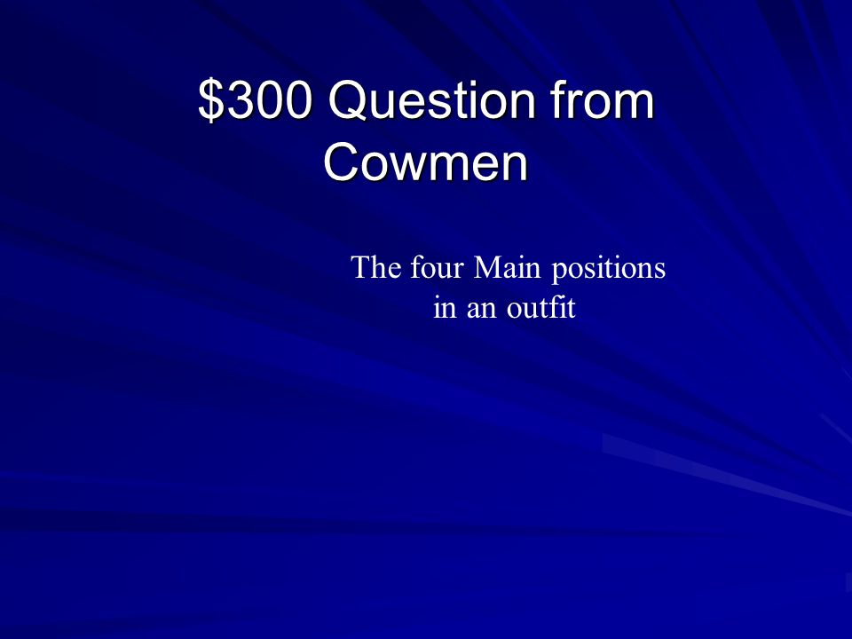 $200 Answer from Cowmen Cow Puncher