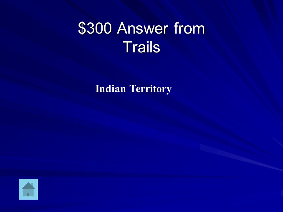 $300 Question from Trails You must pass through this land to get to your destination