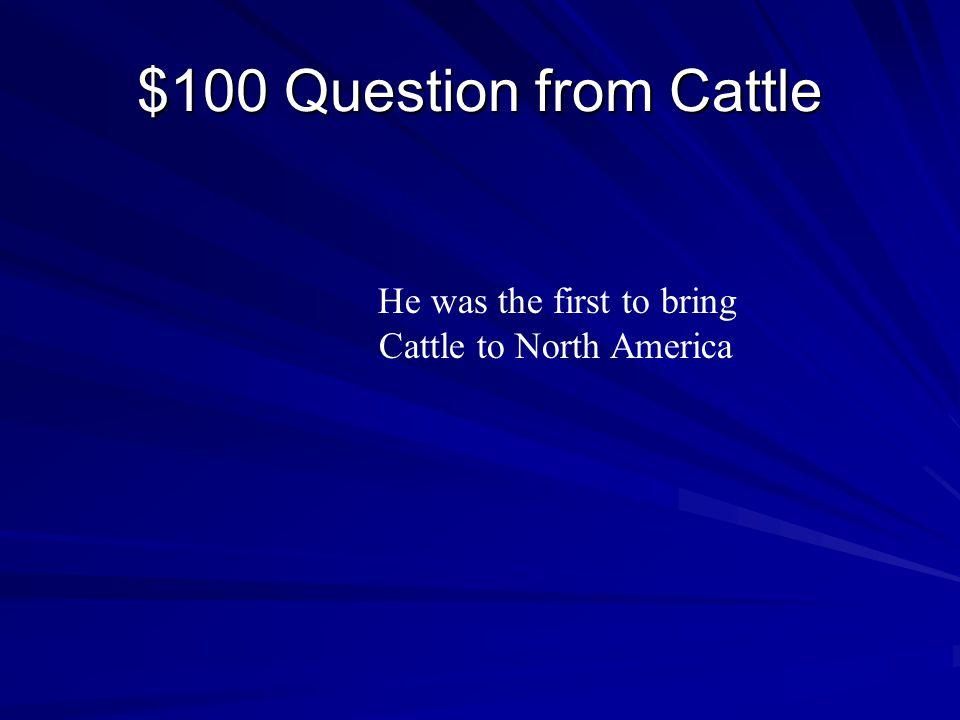 CattleCowmenTrailsOn the Drive Mixture Q $100 Q $200 Q $300 Q $400 Q $500 Q $100 Q $200 Q $300 Q $400 Q $500 Final JeopardyJeopardy