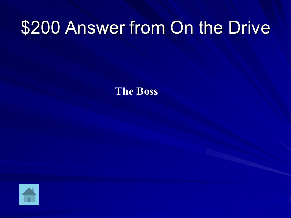 $200 Question from On the Drive DOUBLE JEOPARDY Person in charge