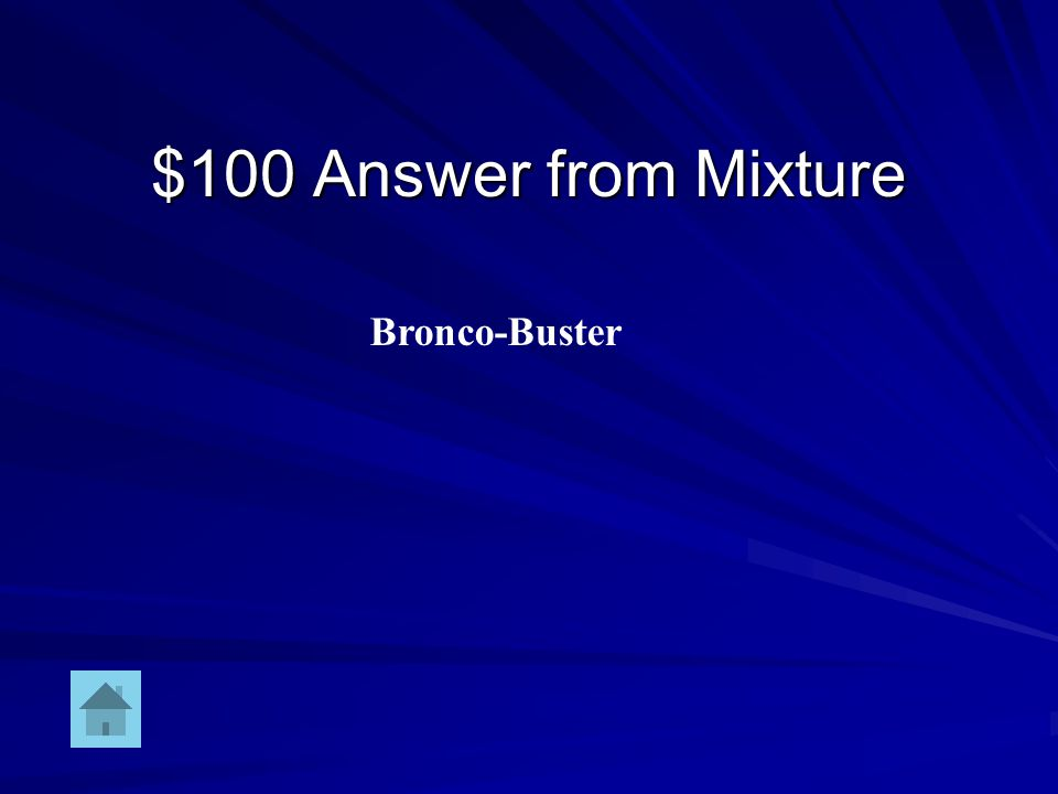 $100 Question from Mixture Man who tames a horse to ride