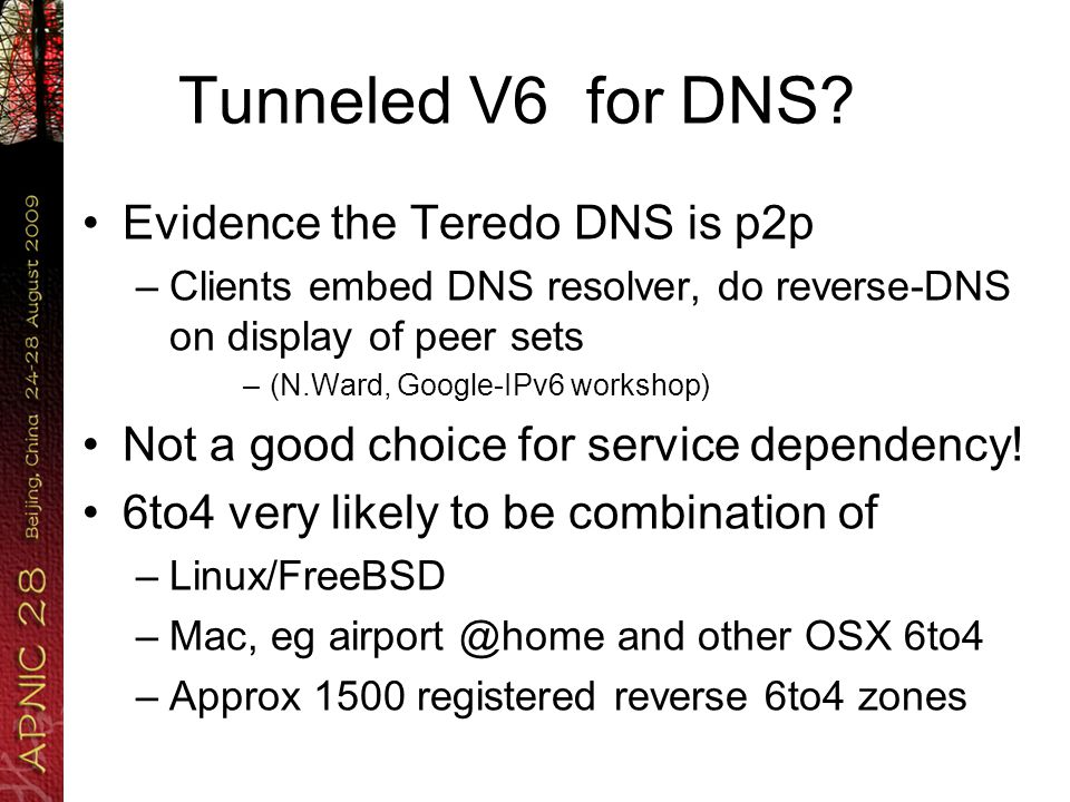 Tunneled V6 for DNS.