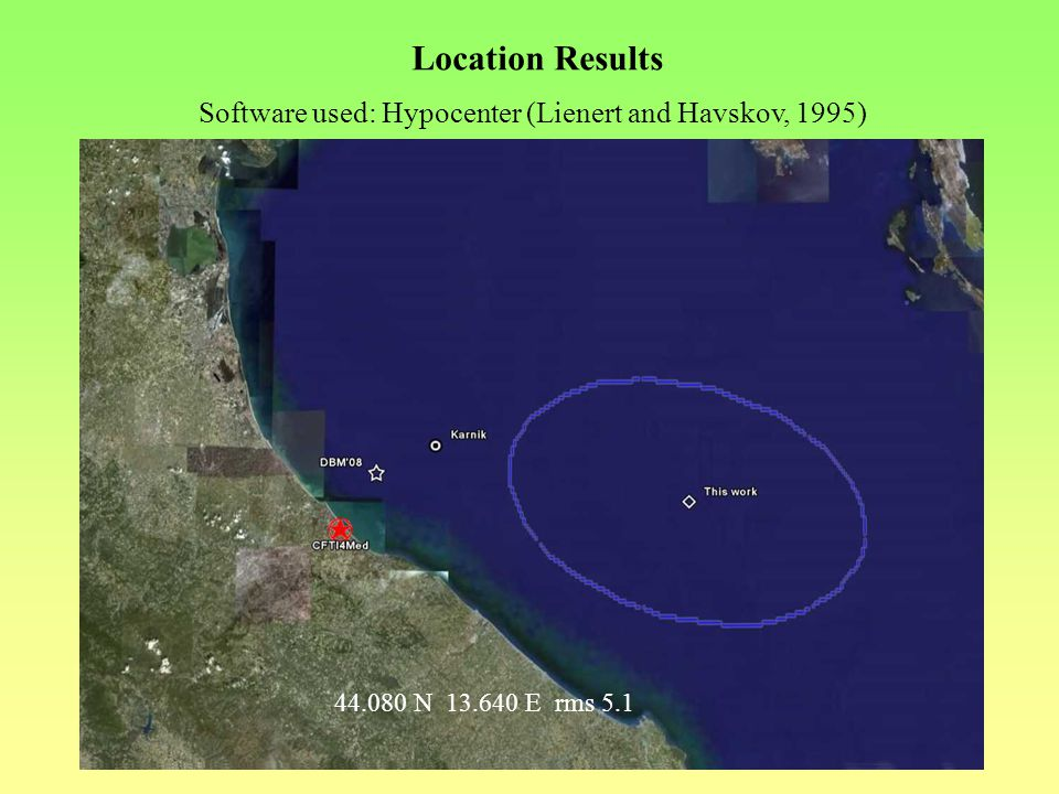 Location Results Software used: Hypocenter (Lienert and Havskov, 1995) 44.080 N 13.640 E rms 5.1