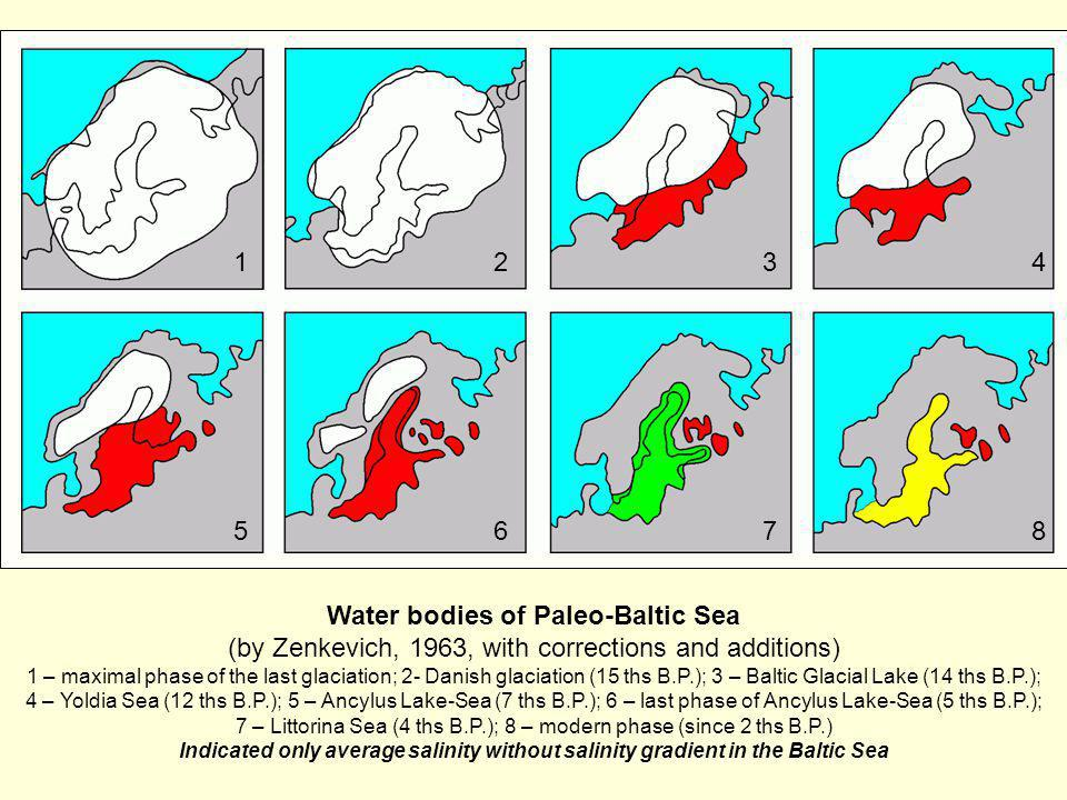 1234 5678 Water bodies of Paleo-Baltic Sea (by Zenkevich, 1963, with corrections and additions) 1 – maximal phase of the last glaciation; 2- Danish gl