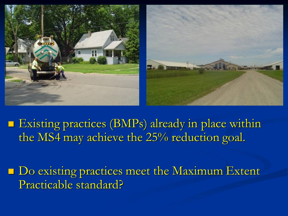 Existing practices (BMPs) already in place within the MS4 may achieve the 25% reduction goal.