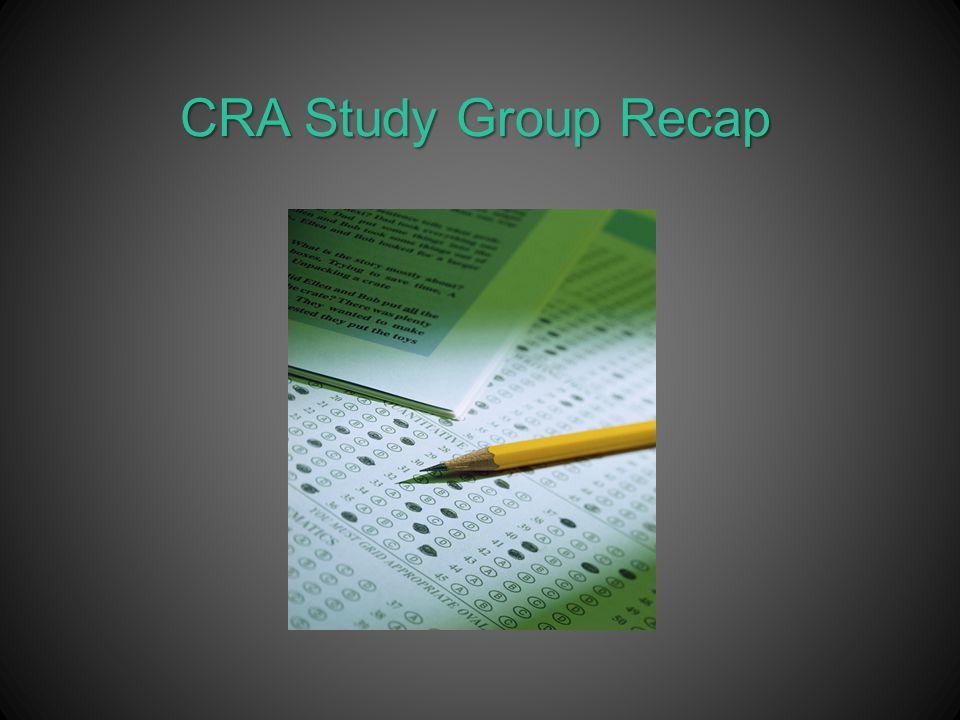 CRA Study Group Recap