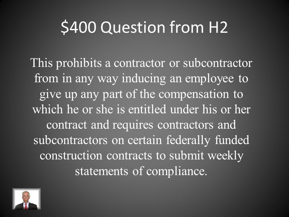$300 Answer from H2 40 CWHSSA applies to federal service contracts and federal and federally assisted construction contracts over $100,000.