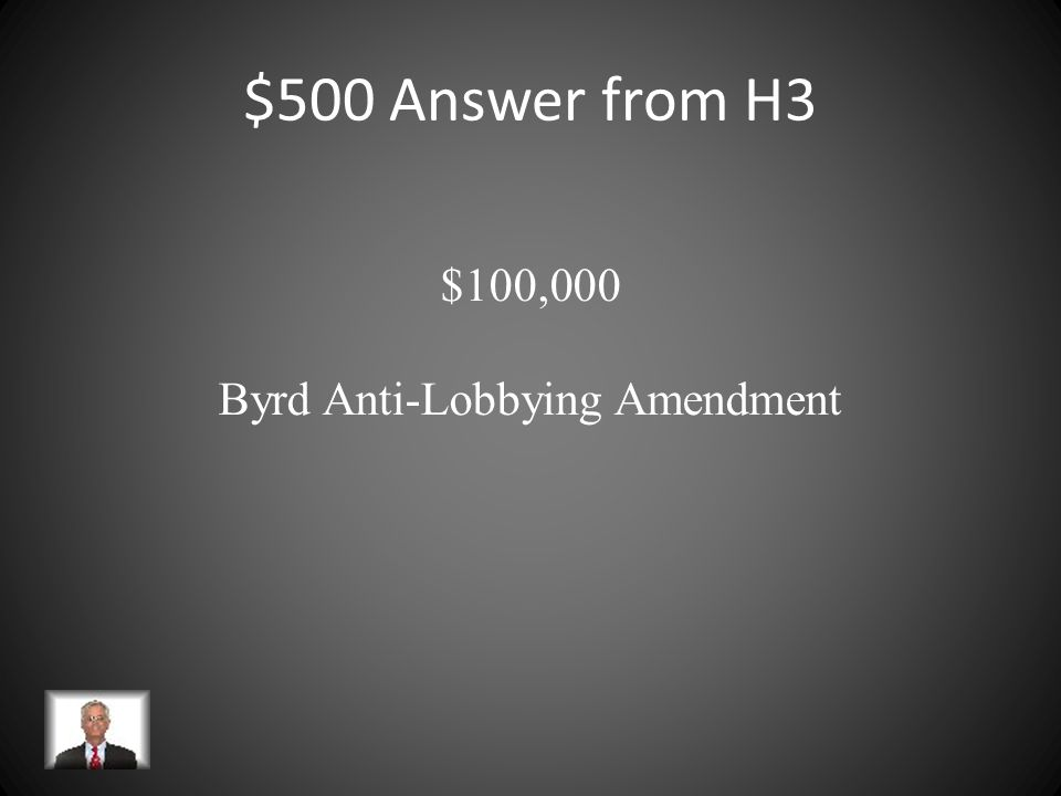 $500 Question from H3 An anti-lobbying certification is required on federal grants, cooperative agreements, and contracts exceeding a MINIMUM of…