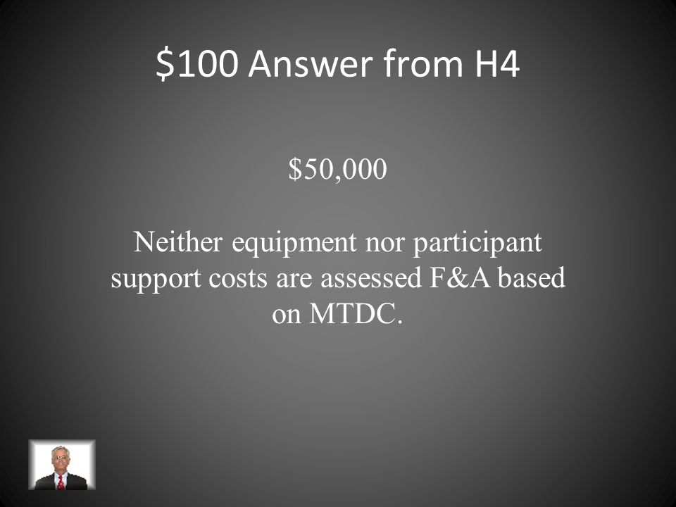 $100 Question from H4 An investigator on an NSF grant has permission to rebudget $50,000 in equipment funds to participant support costs. If the insti