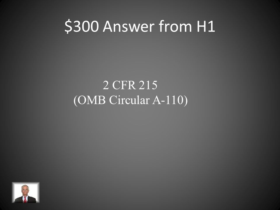 $300 Answer from H3 Office of Federal Procurement Policy (OFPP)