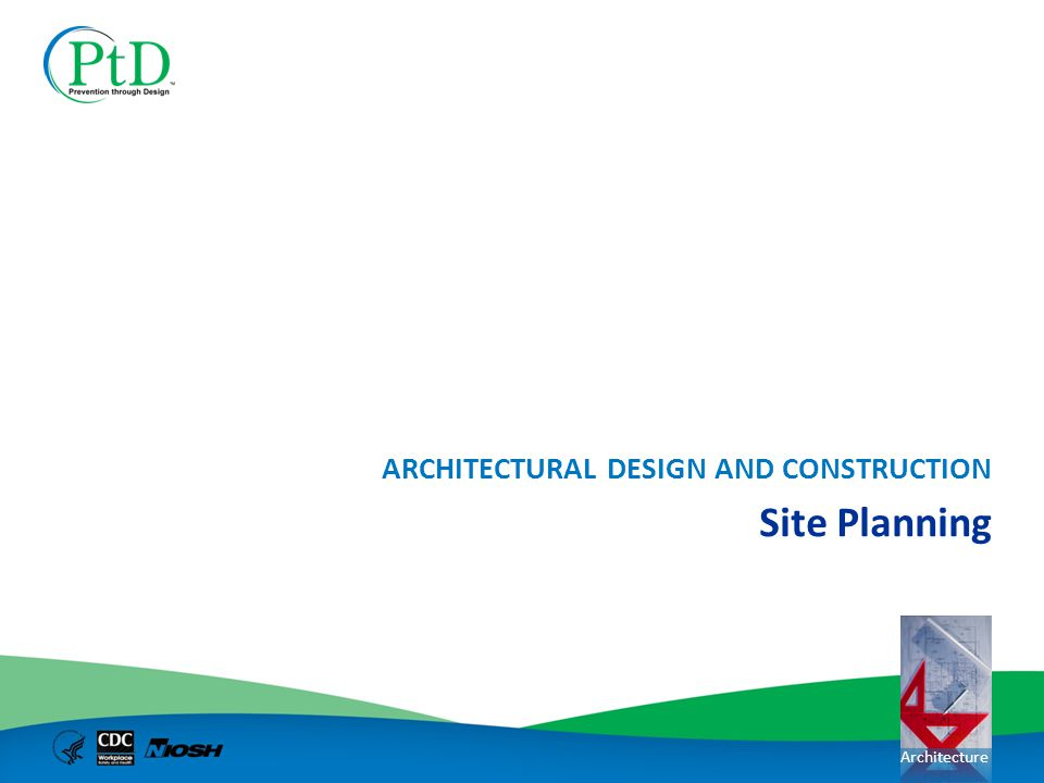 Architecture Site Planning ARCHITECTURAL DESIGN AND CONSTRUCTION