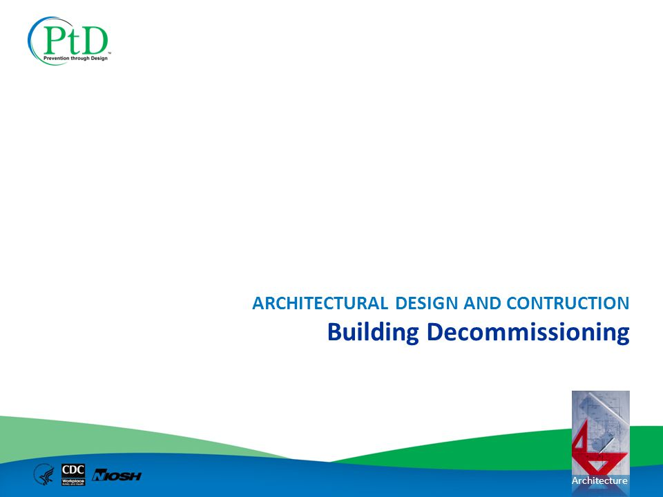 Architecture Building Decommissioning ARCHITECTURAL DESIGN AND CONTRUCTION