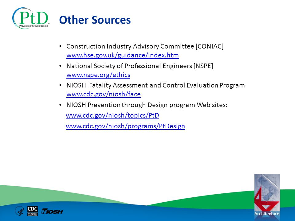Architecture Other Sources Construction Industry Advisory Committee [CONIAC] www.hse.gov.uk/guidance/index.htm www.hse.gov.uk/guidance/index.htm Natio