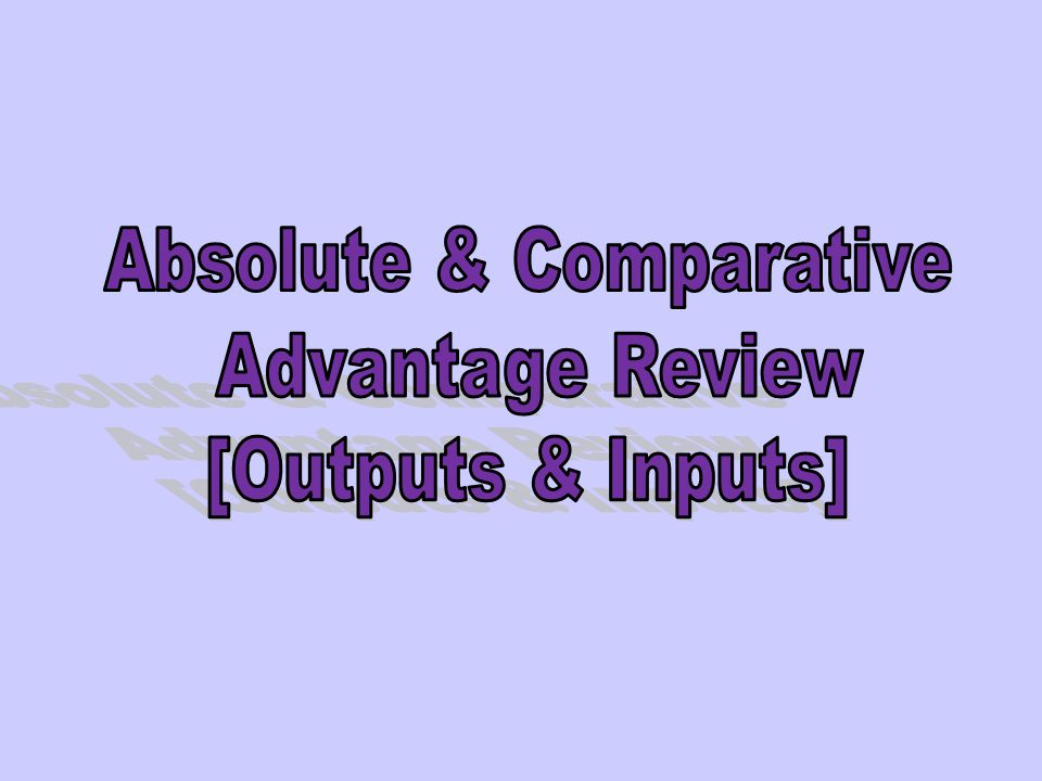 Review for Global Trade I have a comparative advantage.