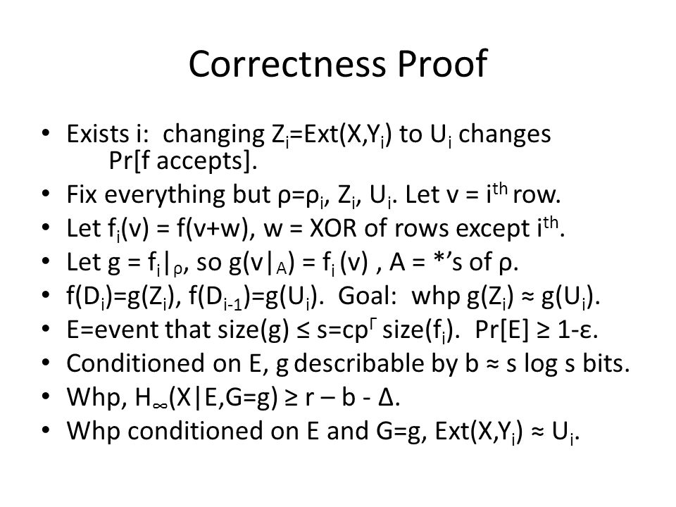 Correctness Proof Exists i: changing Z i =Ext(X,Y i ) to U i changes Pr[f accepts].