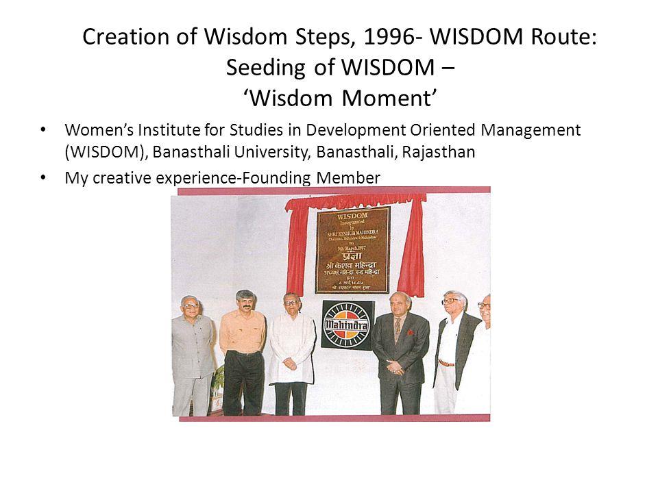 Creation of Wisdom Steps, 1996- WISDOM Route: Seeding of WISDOM – Wisdom Moment Womens Institute for Studies in Development Oriented Management (WISDO