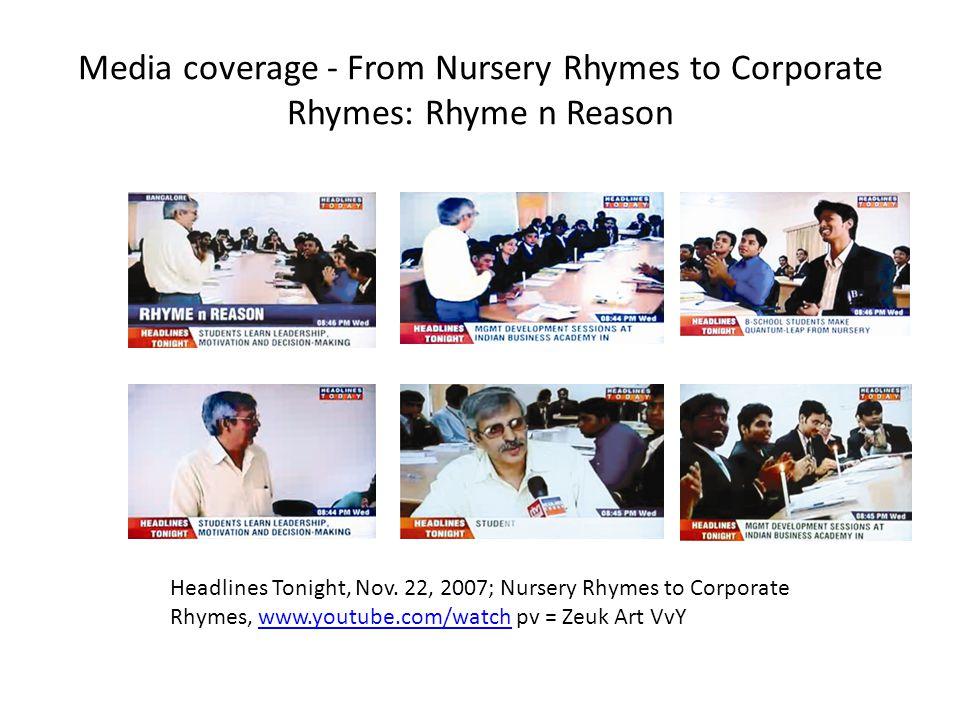 Media coverage - From Nursery Rhymes to Corporate Rhymes: Rhyme n Reason Headlines Tonight, Nov. 22, 2007; Nursery Rhymes to Corporate Rhymes, www.you