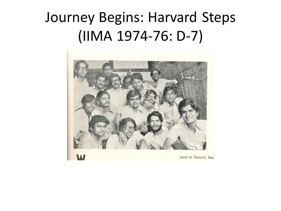 Journey Begins: Harvard Steps (IIMA 1974-76: D-7)