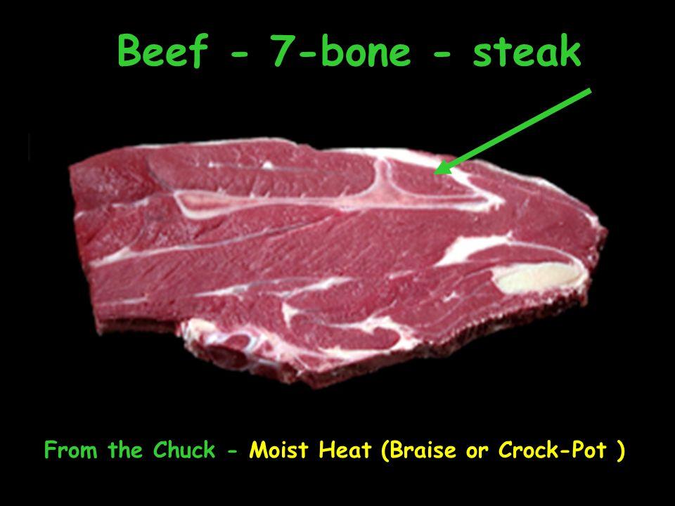 Beef - 7-bone - steak From the Chuck - Moist Heat (Braise or Crock-Pot )