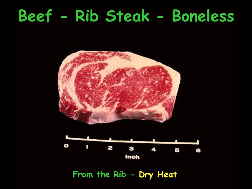 Beef - Rib Steak - Boneless From the Rib - Dry Heat