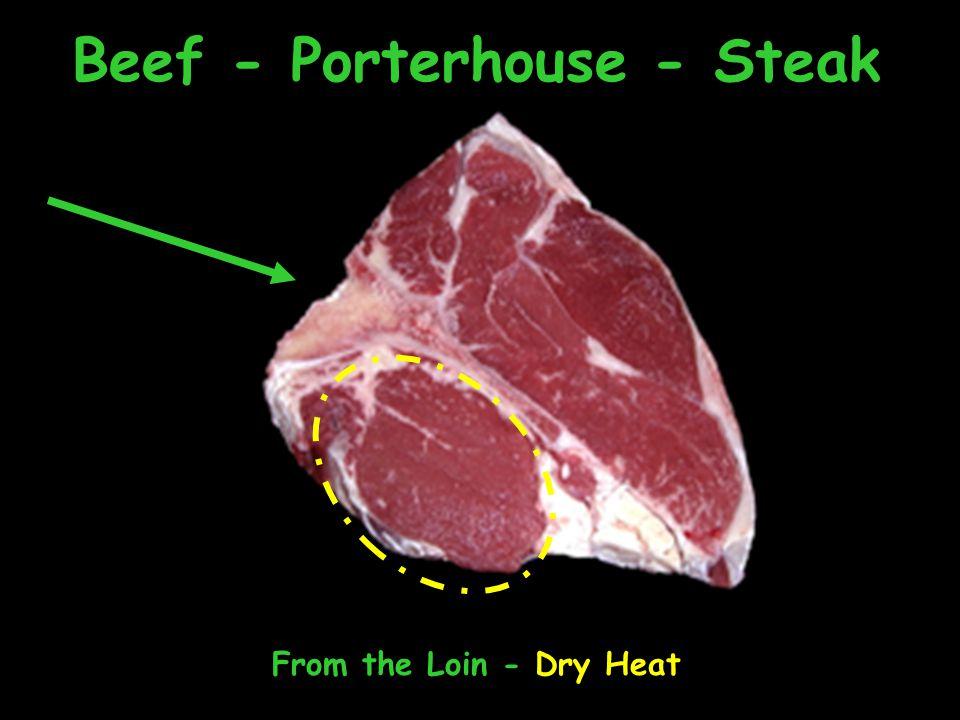 Beef - Porterhouse - Steak From the Loin - Dry Heat