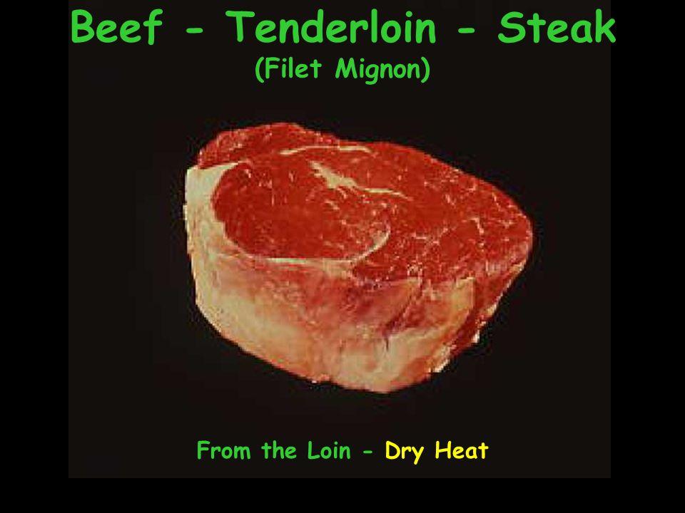 Beef - Tenderloin - Steak (Filet Mignon) From the Loin - Dry Heat
