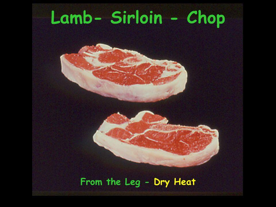 Lamb- Sirloin - Chop From the Leg - Dry Heat