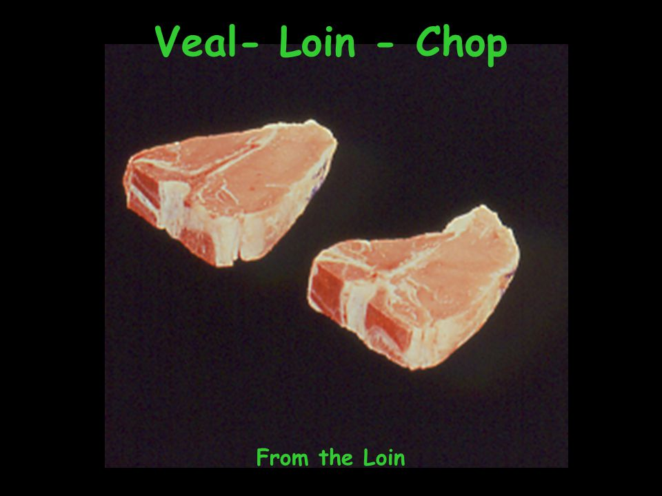 Veal- Loin - Chop From the Loin