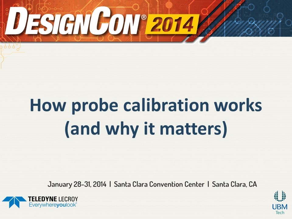 How probe calibration works (and why it matters)