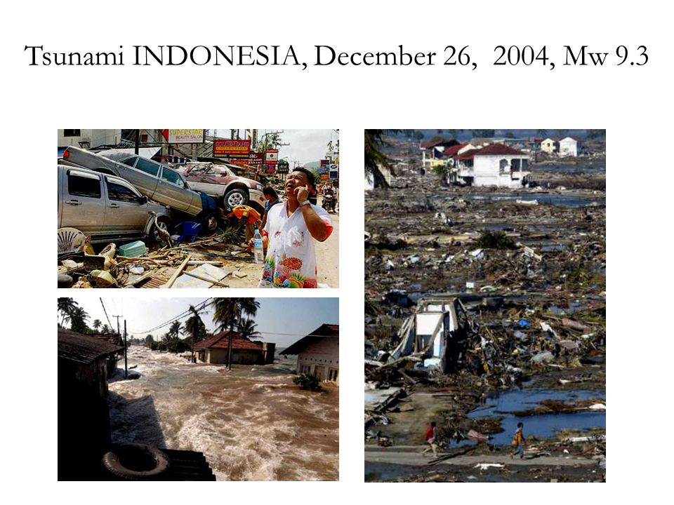 Tsunami INDONESIA, December 26, 2004, Mw 9.3