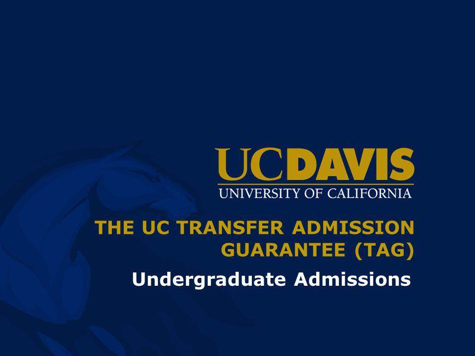 Overview o The Transfer Admission Guarantee (TAG) Program o New.