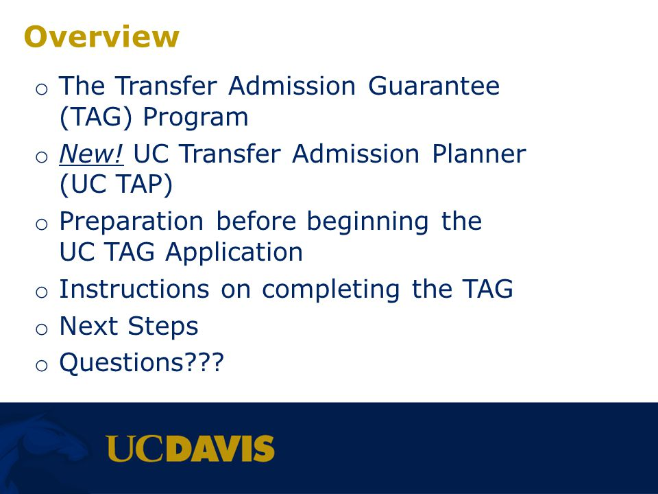 Admission Notification o UC Davis will notify you of our admission decision in late April.