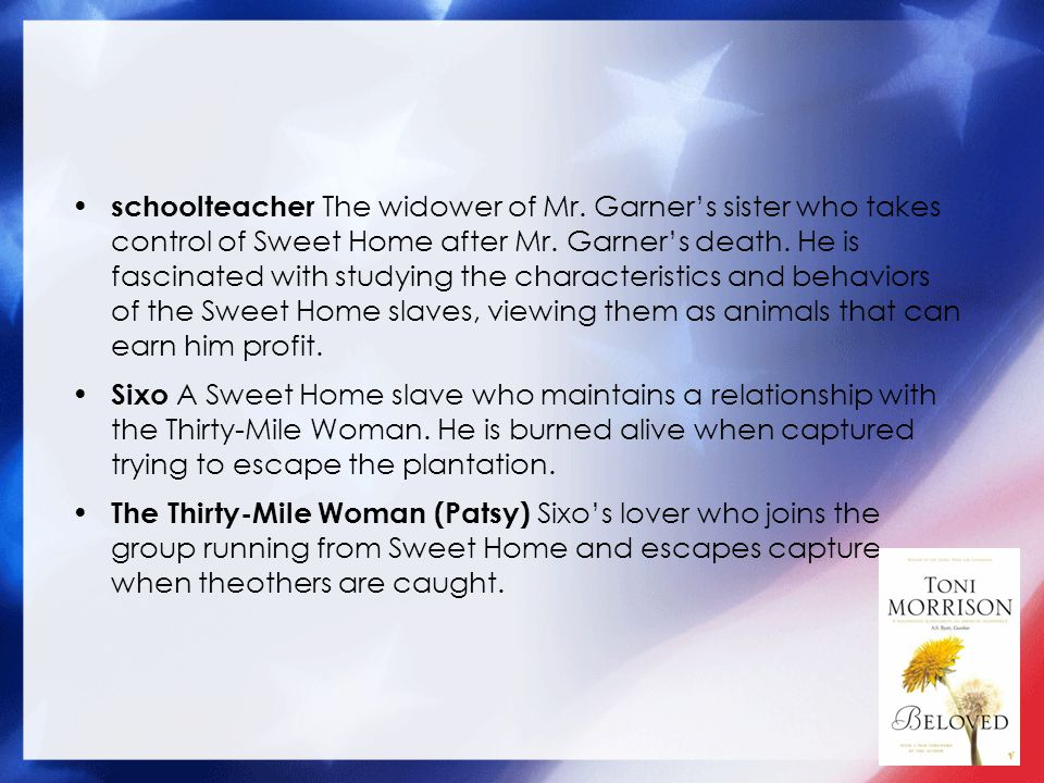 schoolteacher The widower of Mr. Garners sister who takes control of Sweet Home after Mr.