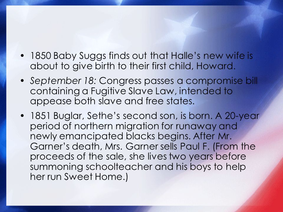 1850 Baby Suggs finds out that Halles new wife is about to give birth to their first child, Howard.