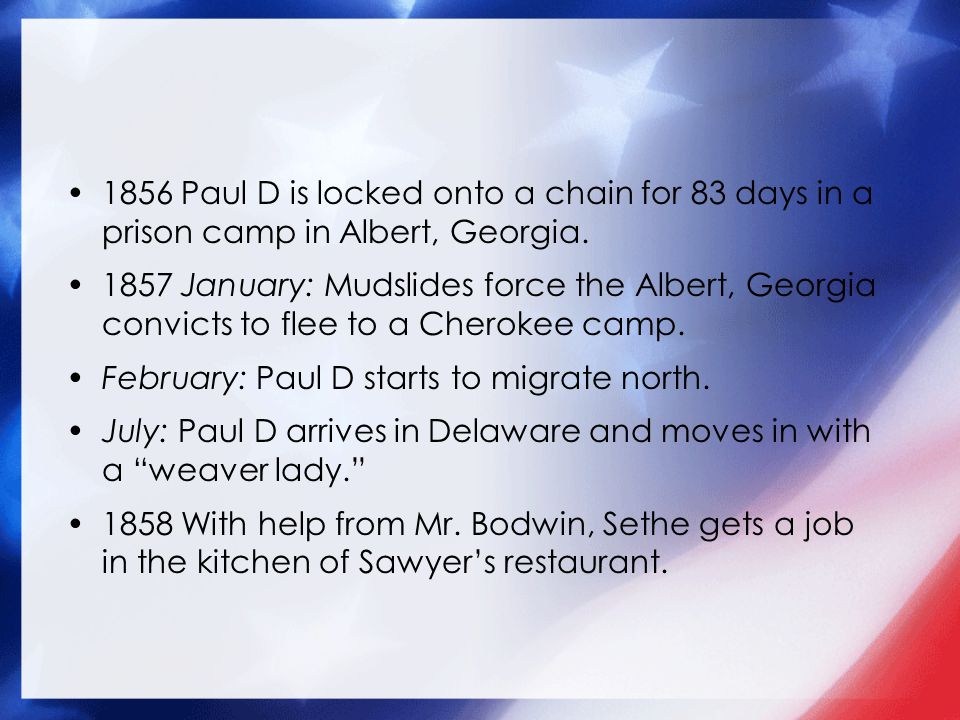 1856 Paul D is locked onto a chain for 83 days in a prison camp in Albert, Georgia.