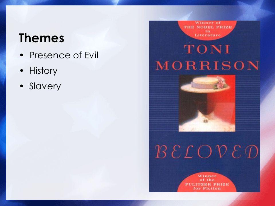 Themes Presence of Evil History Slavery