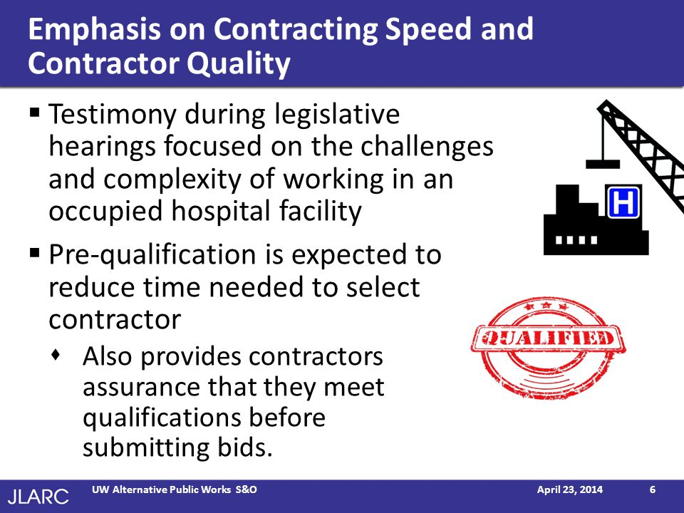 Emphasis on Contracting Speed and Contractor Quality Testimony during legislative hearings focused on the challenges and complexity of working in an o