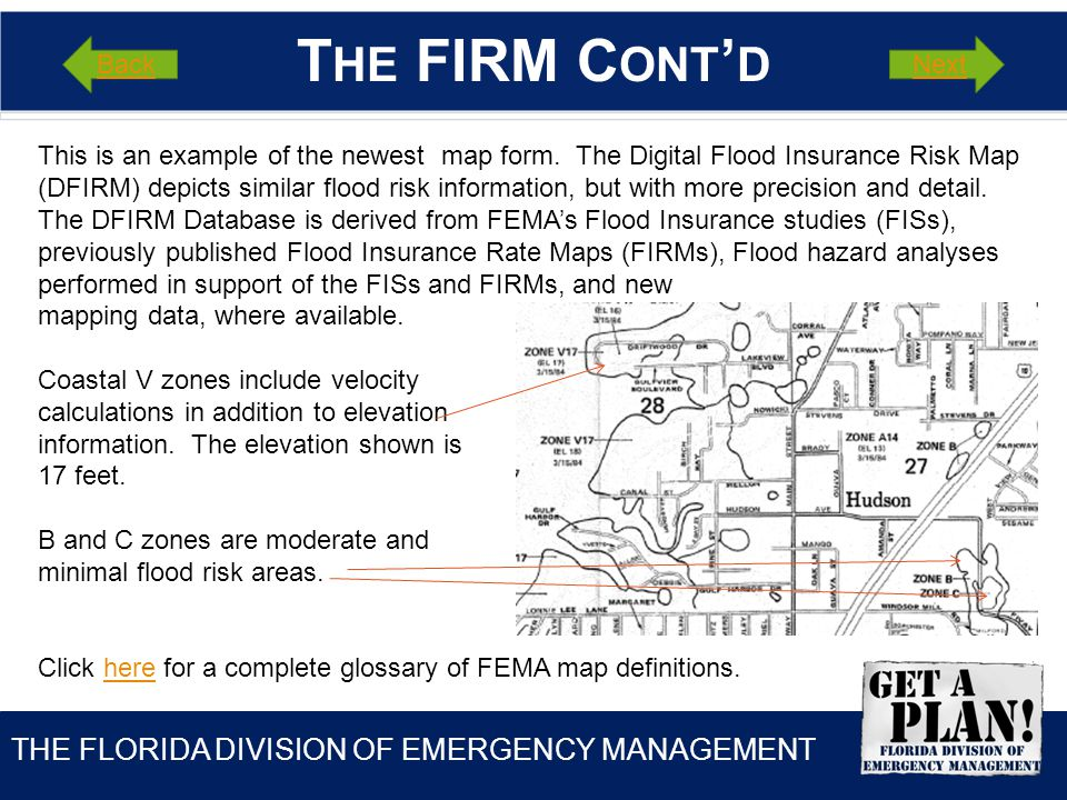 THE FLORIDA DIVISION OF EMERGENCY MANAGEMENT T HE FIRM C ONT D BackNext This is an example of the newest map form.