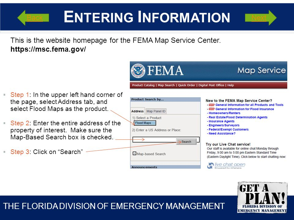 THE FLORIDA DIVISION OF EMERGENCY MANAGEMENT T HE L OCATOR M AP This is the first map view after the property information is entered.