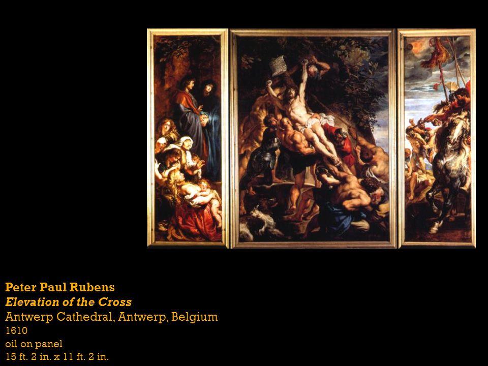 Peter Paul Rubens Elevation of the Cross Antwerp Cathedral, Antwerp, Belgium 1610 oil on panel 15 ft. 2 in. x 11 ft. 2 in.
