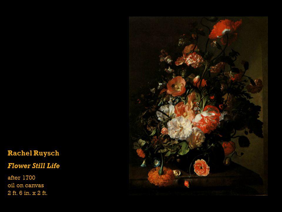 Rachel Ruysch Flower Still Life after 1700 oil on canvas 2 ft. 6 in. x 2 ft.