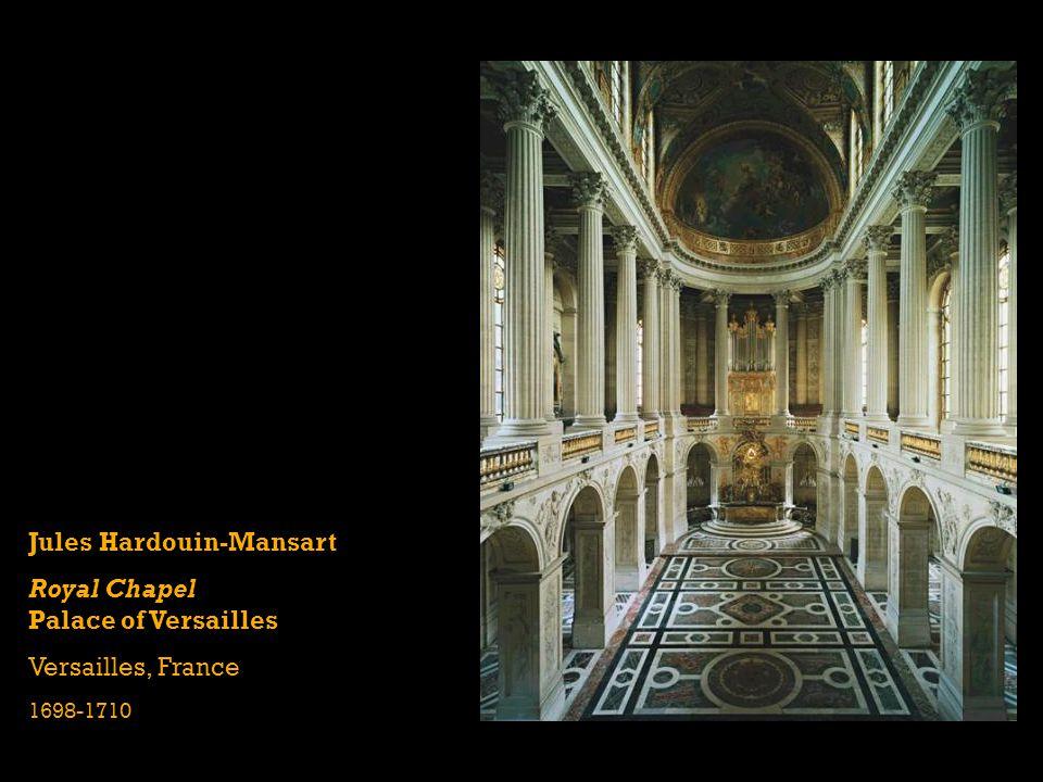 Jules Hardouin-Mansart Royal Chapel Palace of Versailles Versailles, France 1698-1710