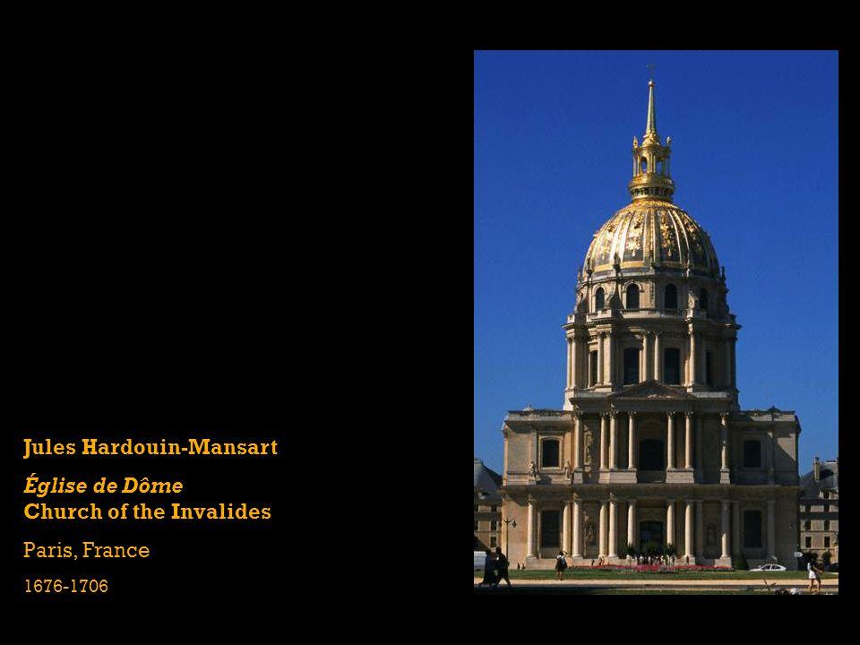 Jules Hardouin-Mansart Église de Dôme Church of the Invalides Paris, France 1676-1706