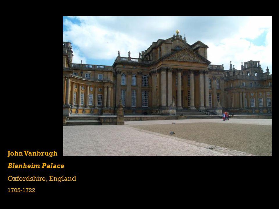 John Vanbrugh Blenheim Palace Oxfordshire, England 1705-1722