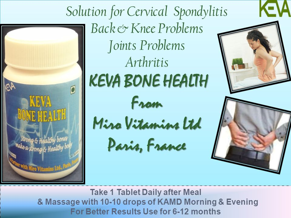 Solution for Cervical Spondylitis Back & Knee Problems Joints Problems Arthritis KEVA BONE HEALTH From Miro Vitamins Ltd Paris, France Solution for Ce
