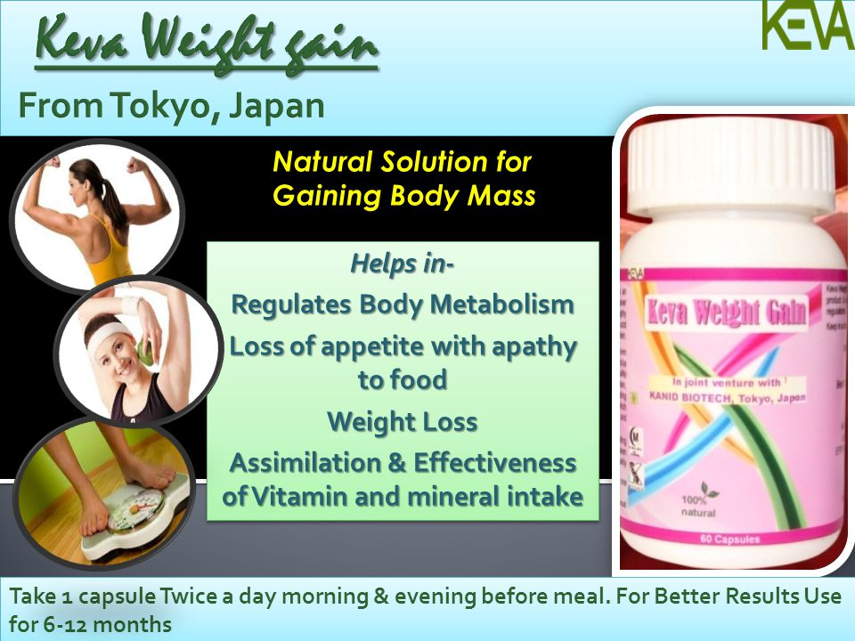 Helps in- Regulates Body Metabolism Loss of appetite with apathy to food Weight Loss Assimilation & Effectiveness of Vitamin and mineral intake Helps