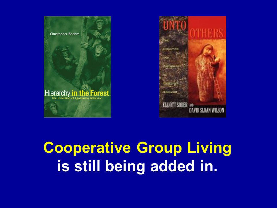 Cooperative Group Living is still being added in.